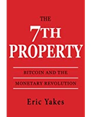 The 7th Property: Bitcoin and the Monetary Revolution