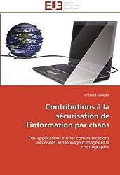 Contributions à la sécurisation de l'information par chaos: Des applications sur les communications sécurisées, le tatouage d'images et la cryptographie