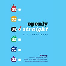 Openly Straight Audiobook by Bill Konigsberg Narrated by Pete Cross