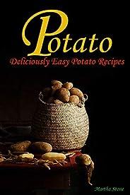 Potato Cookbook: Deliciously Easy Potato Recipes