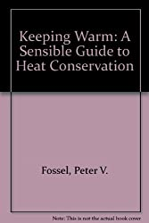 Keeping Warm: A Sensible Guide to Heat Conservation