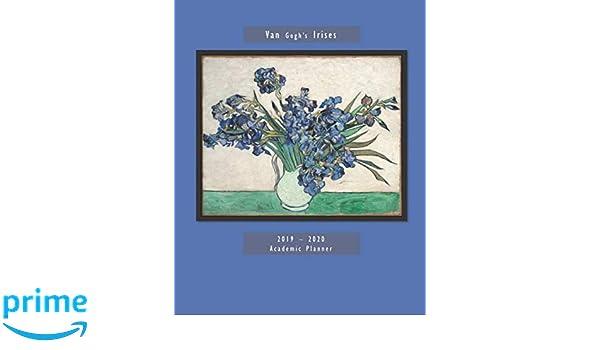 Van Goghs Irises 2019 - 2020 Academic Planner: Monthly ...
