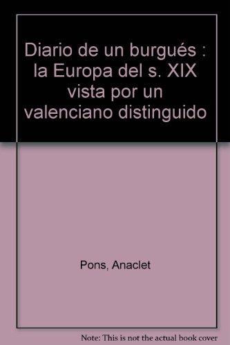 diario_de_un_burgues_la_europa_del_siglo_xix_vista_por_un_valenciano_distinguido