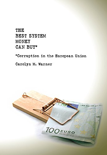 The Best System Money Can Buy: Corruption in the European Union -  Carolyn M. Warner, Hardcover