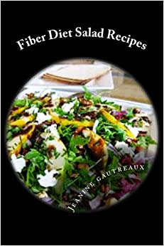 Fiber Diet Salad Recipes: Cut Calories And Increase Satisfaction