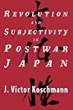 img - for Revolution and Subjectivity in Postwar Japan (Korean Studies of the Henry M. Jackson) book / textbook / text book
