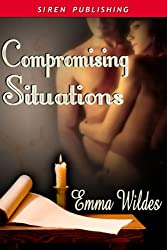 Compromising Situations [Reformed Rakes 2] (Siren Publishing Classic)