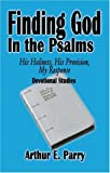 Finding God in the Psalms, Parry, 1591295459