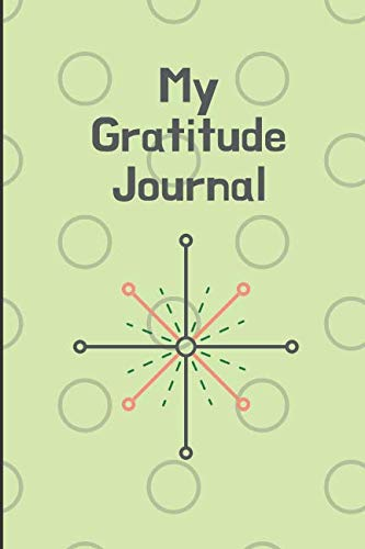 My Gratitude Journal: Personal Gratitude Deeper Happiness, Greater Joy and Thanksgiving