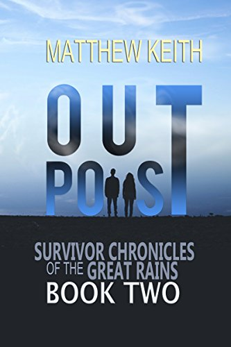 Outpost, Book Two: A Dystopian Novel set in a Post-Apocalyptic World by [Keith, Matthew]