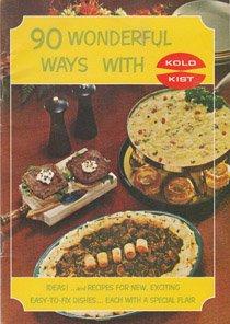 90 Wonderful Ways with Kold Kist: Kold Kist Precooked Frozen Foods ...
