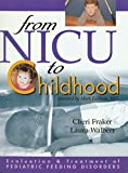 Evaluation and Treatment of Pediatric Feeding Disorders : From NICU to Childhood, Fraker, Cheri and Walbert, Laura, 0970082991