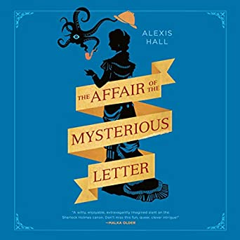 The Affair of the Mysterious Letter by Alexis Hall science fiction and fantasy book and audiobook reviews
