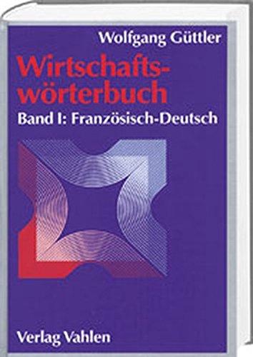 Wirtschaftswörterbuch, 2 Bde., Bd.1, Französisch-Deutsch PDF