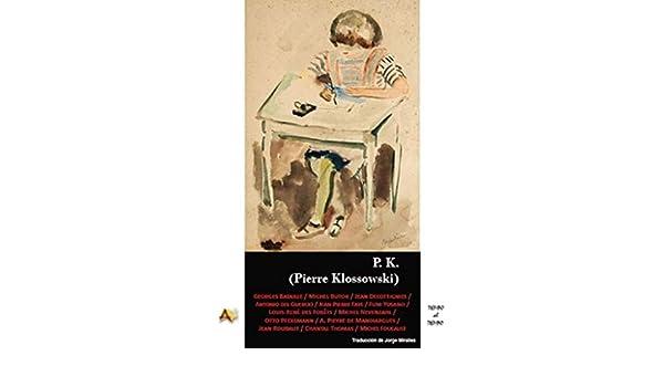 P K Pierre Klossowski: Amazon.es: Aa.Vv., Aa.Vv.: Libros