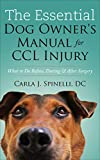 The Essential Dog Owner's Manual for CCL Injury