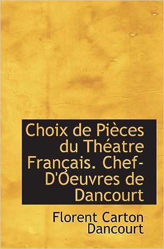 Choix de Pièces du Théatre Français. Chef-D'Oeuvres de Dancourt