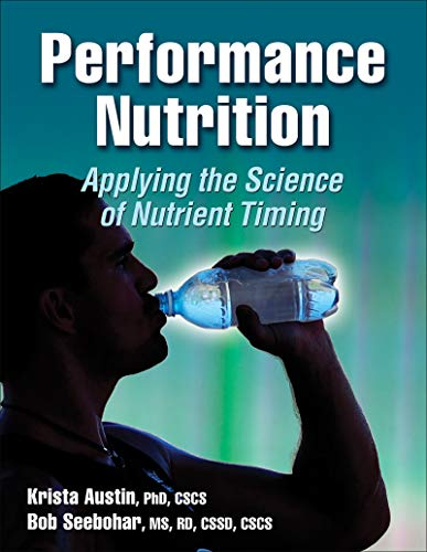 Performance Nutrition: Applying the Science of Nutrient Timing