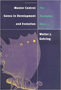 Master Control Genes in Development and Evolution: The Homeobox Story (The Terry Lectures Series)