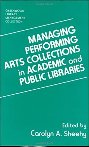 Managing Performing Arts Collections in Academic and Public