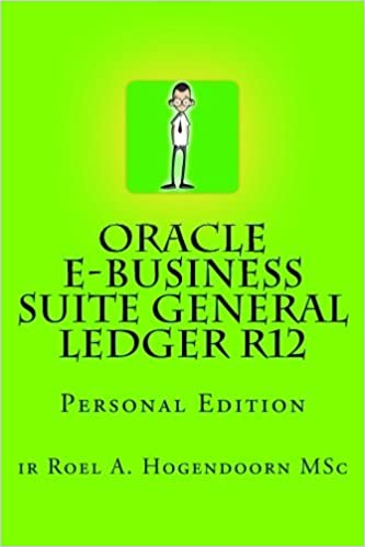 Book Oracle e-Business Suite General Ledger R12: Personal Edition by ir Roel A. Hogendoorn MSc (2012-05-21)