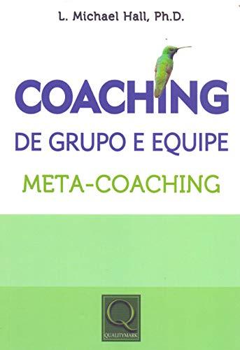 Coaching de Grupo e Equipe. Meta-Coaching