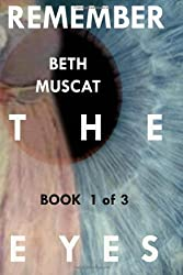 Remember the Eyes: Book One in the Remember the Eyes Series
