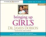 [BRINGING UP GIRLS (ABRIDGED): PRACTICAL ADVICE AND ENCOURAGEMENT FOR THOSE SHAPING THE NEXT GENERATION OF WOMEN ]by(Dobson, James C )[Compact Disc]