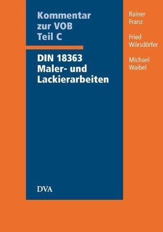 Kommentar zur VOB Teil C Din 18363 Maler- und Lackierarbeiten von Rainer Franz (Dezember 2003) Gebundene Ausgabe