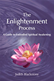 Enlightenment Process: A Guide to Embodied Spiritual Awakening
