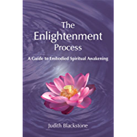 Enlightenment Process: A Guide to Embodied Spiritual Awakening (English Edition)