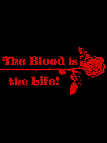The Blood is the Life!