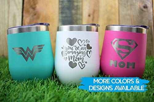 Gift Ideas For Mom - Wine Tumbler - Birthday/Valentines/Mothers Day Gift