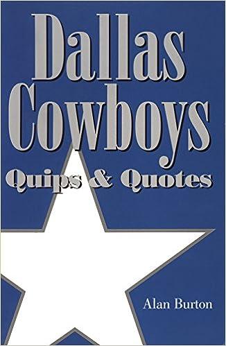 Dallas Cowboys Quotes   Dallas Cowboys Quips And Quotes Amazon Co Uk Alan Burton
