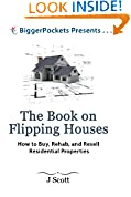 #8: The Book on Flipping Houses: How to Buy, Rehab, and Resell Residential Properties (BiggerPockets Presents...)