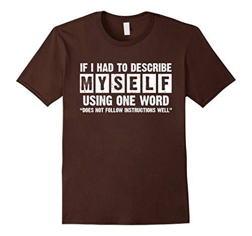 Mens If I Had To Describe Myself Using One Word T-Shirt Medium (Words To Describe Halloween)