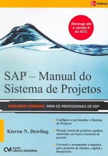 sap manual do sistema de projetos em portuguese do brasil rh amazon co uk manual de utilização do sistema sap manual de sistema sap pdf
