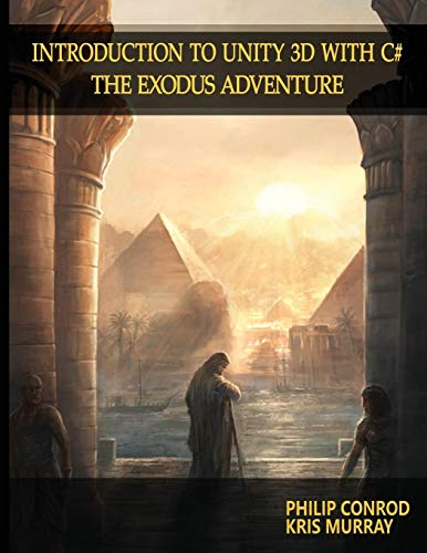 Introduction to Unity 3D with C#: The Exodus Adventure by Biblebyte Books