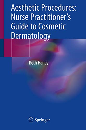 Aesthetic Procedures: Nurse Practitioner's Guide to Cosmetic Dermatology