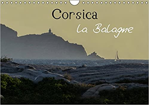 En ligne téléchargement gratuit Corsica la balagne : La Corse et ses terroirs d'excellence. Calendrier mural A4 horizontal 2017 pdf