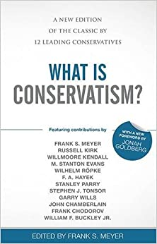 Book What Is Conservatism?: A New Edition of the Classic by 12 Leading Conservatives