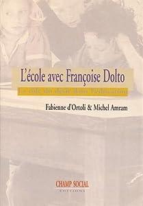 """Afficher """"L'école avec Françoise Dolto"""""""