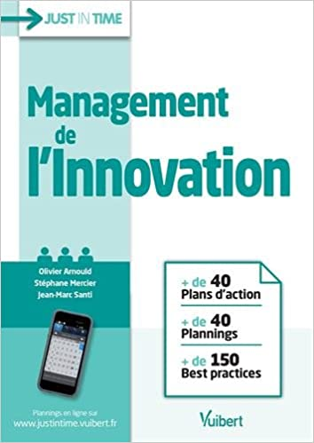 Lire en ligne Management de l'innovation - + de 40 plans d'action & plannings - + de 150 best practices pdf epub