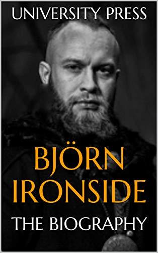 Björn Ironside: The Biography