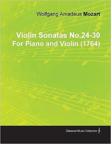 Violin Sonatas No.24-30 by Wolfgang Amadeus Mozart for Piano