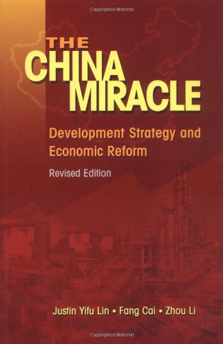 The China Miracle: Development Strategy and Economic