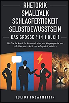 Rhetorik, Smalltalk, Schlagfertigkeit, Selbstbewusstsein  –  Julius Loewenstein