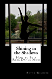 Shining in the Shadows: How to Be a Real Dance Mom
