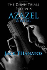 Azazel and Belial: A Double Dose of Supernatural Thrillers (The Djinn Trials) (Volume 1) Paperback