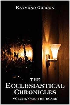 The Ecclesiastical Chronicles: Volume One: The Board